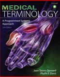Medical Terminology : A Programmed Systems Approach (Book Only), Dennerll, Jean Tannis and Davis, Phyllis E., 1111320217
