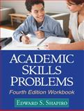 Academic Skills Problems Fourth Edition Workbook 9781609180218