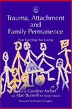 Trauma, Attachment, and Family Permanence : Fear Can Stop You Loving, , 1843100215