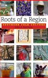 Roots of a Region : Southern Folk Culture, Burrison, John A., 1934110213