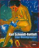 Karl Schmidt-Rottluff. Eine Monographie : Monographie, Moeller, Magdalena M., 3777430218