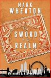 The Sword of the Realm, Mark Wheaton, 0615970214