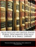 Selected List of United States Public Documents Specially Useful in a Small Library, William Rhoades Reinick, 1141630214