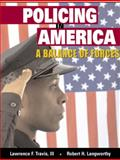 Policing in America : A Balance of Forces, Travis, Lawrence F., III and Langworthy, Robert H., 0131580221