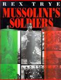 Mussolini's Soldiers, Trye, Rex, 0760300224