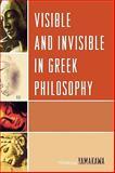 Visible and Invisible in Greek Philosophy, Hideya Yamakawa, 0761840222