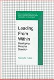 Leading from Within : Developing Personal Direction, Huber, Nancy S., 157524022X