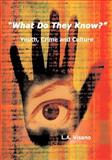 What Do They Know? : Youth, Crime and Culture, Visano, Livy, 1897160224