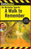 CliffsNotes on Nicholas Sparks' a Walk to Remember, Tere Stouffer and CliffsNotes Staff, 0470460229
