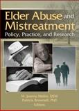 Elder Abuse and Mistreatment : Policy, Practice, and Research, , 0789030225