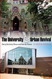 The University and Urban Revival : Out of the Ivory Tower and into the Streets, Rodin, Judith, 0812240227