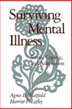 Surviving Mental Illness : Stress, Coping, and Adaptation, Hatfield, Agnes B. and Lefley, Harriet P., 0898620228