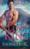 To Love a King, Shona Husk, 140228022X