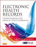Electronic Health Records : Understanding the Medical Office Workflow, Schanhals, Rick, 1455750220