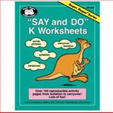 Say and Do K Worksheets, Sharon G. Webber, 1586500228