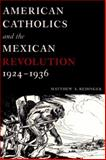 American Catholics and the Mexican Revolution, 1924-1936, Redinger, Matthew A., 0268040222