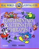 Real-World Nursing Survival Guide : Complementary and Alternative Therapies, Wren, Kathleen R. and Norred, Carol L., 0721600220