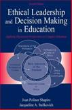 Ethical Leadership and Decision Making in Education : Applying Theoretical Perspectives to Complex Dilemmas, Shapiro, Joan Poliner and Stefkovich, Jacqueline A., 0805850228