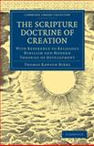 The Scripture Doctrine of Creation : With Reference to Religious Nihilism and Modern Theories of Development, Birks, Thomas Rawson, 1108000223