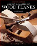 Making and Mastering Wood Planes, David Finck, 140272022X