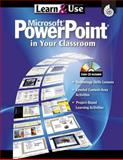 Learn and Use Microsoft Power Point in Your Classroom, Kathleen Kopp, 142580022X