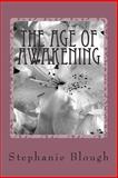 The Age of Awakening, Stephanie Blough, 1480250228