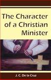 The Character of a Christian Minister, J. de la Cruz, 1481860224