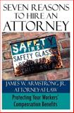 Seven Reasons to Hire an Attorney, James Armstrong, 1495340228