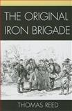 The Original Iron Brigade, Reed, Thomas, 1611470226