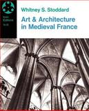 Art and Architecture in Medieval France, Whitney S. Stoddard, 0064300226