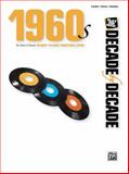 1960s - Decade by Decade, Alfred Publishing Staff, 0739060228