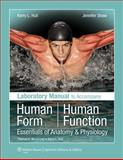 Human Form, Human Function : Essentials of Anatomy and Physiology, Shaw, Jennifer and Hull, Kerry L., 0781780225