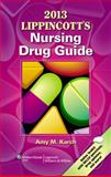 Nursing Drug Guide 2013, Karch, Amy M. and Lippincott Williams & Wilkins Staff, 1451150229