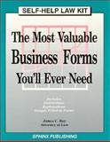 The Most Valuable Business Forms You'll Ever Need, James C. Ray, 157248022X