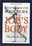 Job's Body : A Handbook for Bodywork, Juhan, Deane, 1581770227
