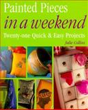Painted Pieces in a Weekend, Julie Collins, 1582900221