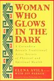 Woman Who Glows in the Dark, Elena Avila and Joy Parker, 1585420220