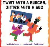Twist with a Burger, Jitter with a Bug, Linda Lowery, 0395670225