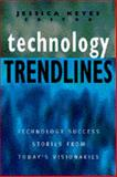 Technology Trendlines : Technology Success Stories from Today's Visionaries, Keyes, Jessica, 0442020228