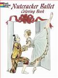 Nutcracker Ballet Coloring Book, Brenda Sneathen Mattox, 0486440222