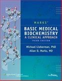Basic Medical Biochemistry : A Clinical Approach, Marks, Allan and Lieberman, Michael, 078177022X