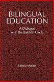 Bilingual Education : A Dialogue with the Bakhtin Circle, Moraes, Marcia, 0791430227