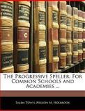 The Progressive Speller, Salem Town and Nelson M. Holbrook, 1143010221