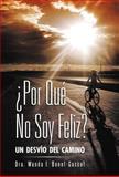¿Por Qué No Soy Feliz?, Wanda I. Bonet-Gascot, 1463330227