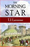 The Morning Star, T. J. Laverne, 1495250229