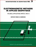 Electromagnetic Methods in Applied Geophysics Vol. 2 : Applications, , 1560800224