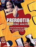 Prerootix : Morphemic Analysis, Davis and Davis, Trinity M., 0536920222