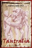 Tantralia / Volumen 3, Carlos Lopez Dzur, 1493710222