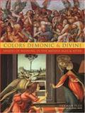 Colors Demonic and Divine : Shades of Meaning in the Middle Ages and After, Pleij, Herman, 0231130228