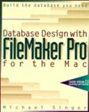 Database Design with FileMaker Pro for the Mac, Michael Singer, 0471020222